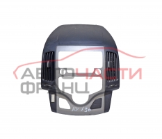 Централна конзола табло Hyundai I30 1.6 CRDI 90 конски сили